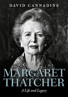 Margaret Thatcher: A Life and Legacy Cover Image