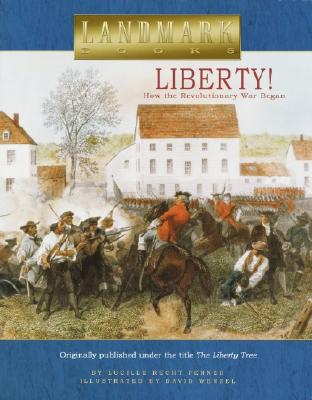 Liberty!: How the Revolutionary War Began Cover Image