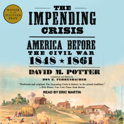 The Impending Crisis: America Before the Civil War: 1848-1861 Cover Image