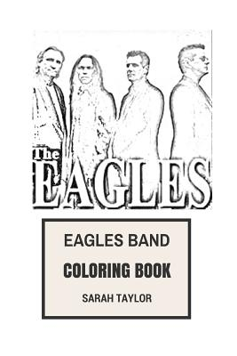 Eagles Band Coloring Book: American Country and South Rock Pioneers Great Glenn Fray Rip and Don Henley Inspired Adult Coloring Book Cover Image