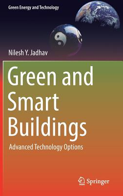Green and Smart Buildings: Advanced Technology Options (Green Energy and Technology) Cover Image