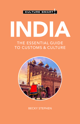 India - Culture Smart!: The Essential Guide to Customs & Culture Cover Image