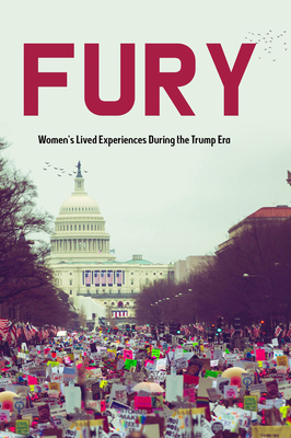 Fury: Women's Lived Experiences During the Trump Era Cover Image