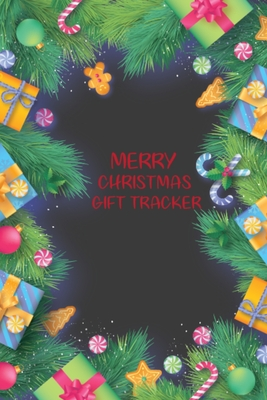 Merry Christmas Gift Tracker: Easily Write Down and Track Christmas Shopping List and Budget, Great Notebook for Managing Christmas Season Gifts Lis Cover Image
