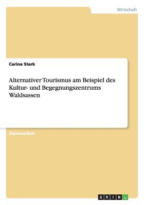 Alternativer Tourismus am Beispiel des Kultur- und Begegnungszentrums Waldsassen Cover Image
