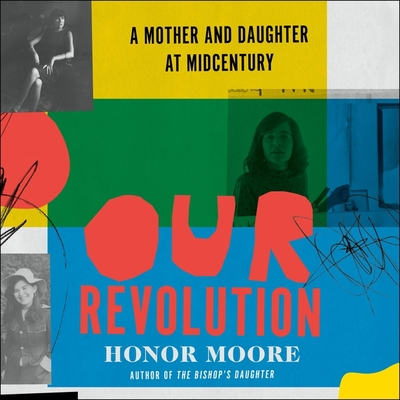 Our Revolution: A Mother and Daughter at Midcentury cover