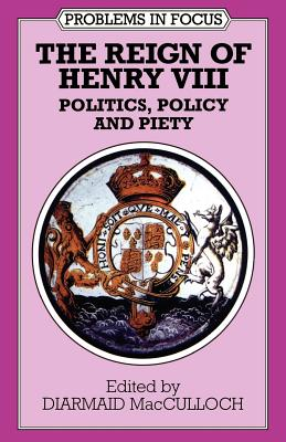 The Reign of Henry VIII: Politics, Policy and Piety Cover Image