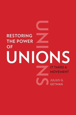 Restoring the Power of Unions: It Takes a Movement Cover Image