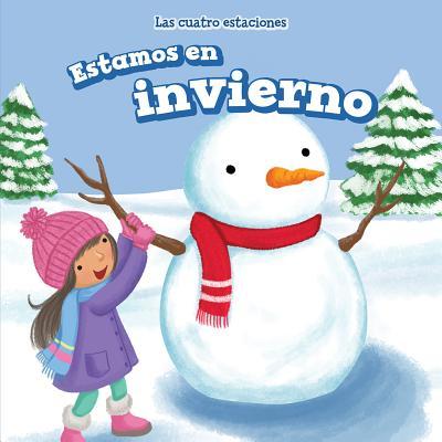 Estamos En Invierno (It's Winter) (Las Cuatro Estaciones (the Four Seasons)) Cover Image