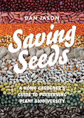 Saving Seeds: A Home Gardener's Guide to Preserving Plant Biodiversity Cover Image