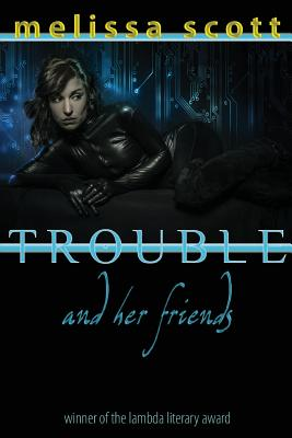 Trouble and Her Friends (Paragons of Queer Speculative Fiction) Cover Image