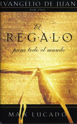 El Regalo Para Todo el Mundo = The Gift for All People Cover Image