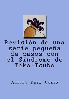 Revisión de una serie pequeña de casos con el Síndrome de Tako-Tsubo Cover Image