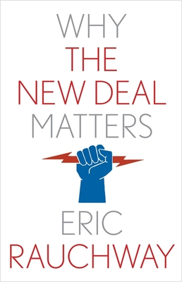 Why the New Deal Matters (Why X Matters Series) Cover Image
