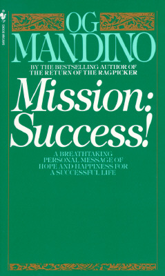 Mission: Success: A Breathtaking Personal Message of Hope and Happiness for a Successful Life Cover Image