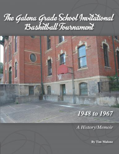 Galena Grade School Invitational Basketball Tournament: 1948 to 1967 Cover Image