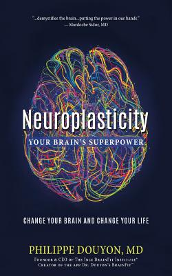 Neuroplasticity: Your Brain's Superpower: Change Your Brain and Change Your Life Cover Image