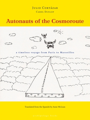 Autonauts of the Cosmoroute: A Timeless Voyage from Paris to Marseilles Cover Image