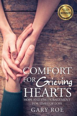 Comfort for Grieving Hearts: Hope and Encouragement for Times of Loss (Good Grief #6) Cover Image