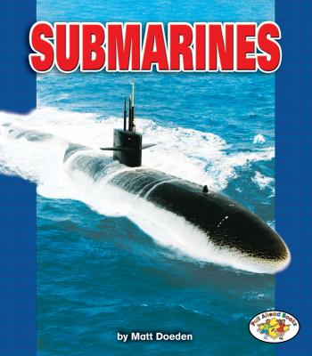 Submarines (Pull Ahead Books -- Mighty Movers) Cover Image