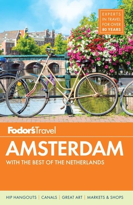 Fodor's Amsterdam: With the Best of the Netherlands (Full-Color Travel Guide #4) Cover Image