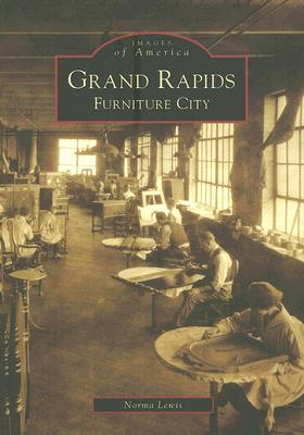 Grand Rapids: Furniture City (Images of America (Arcadia Publishing)) Cover Image