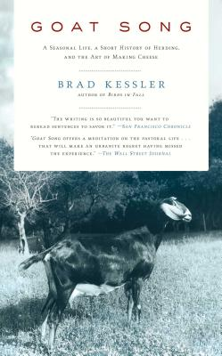 Goat Song: A Seasonal Life, a Short History of Herding, and the Art of Making Cheese Cover Image