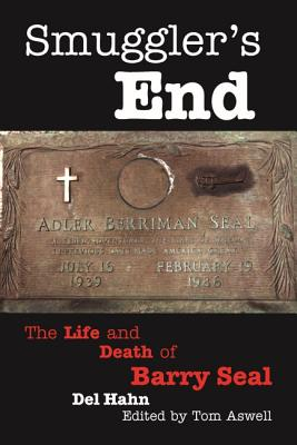 Smuggler's End: The Life and Death of Barry Seal Cover Image