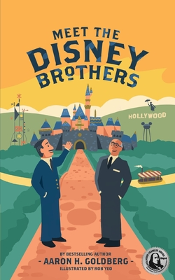 Meet the Disney Brothers: A Unique Biography About Walt Disney Cover Image