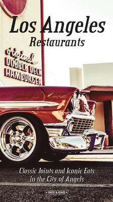 Los Angeles Restaurants: Classic Joints and Iconic Eats in the City of Angels Cover Image