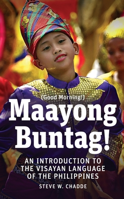 Maayong Buntag!: An Introduction to the Visayan Language of the Philippines Cover Image