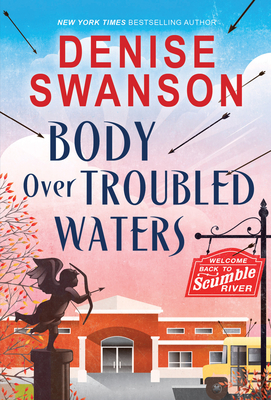 Body Over Troubled Waters (Welcome Back to Scumble River #4) Cover Image