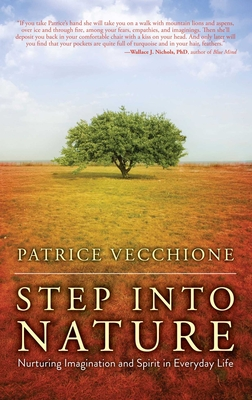 Step Into Nature: Nurturing Imagination and Spirit in Everyday Life Cover Image