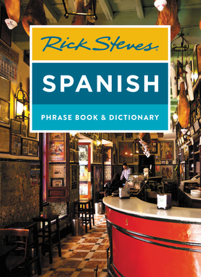 Rick Steves Spanish Phrase Book & Dictionary (Rick Steves Travel Guide) Cover Image