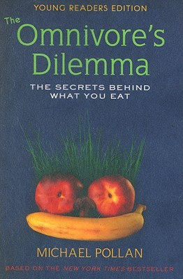 The Omnivore's Dilemma, Young Readers Edition: The Secrets Behind What You Eat Cover Image