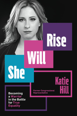 She Will Rise: Becoming a Warrior in the Battle for True Equality Cover Image