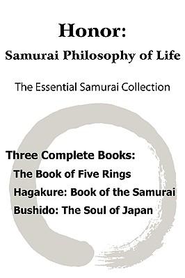 Honor: Samurai Philosophy of Life - The Essential Samurai