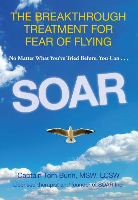 Soar: The Breakthrough Treatment for Fear of Flying Cover Image