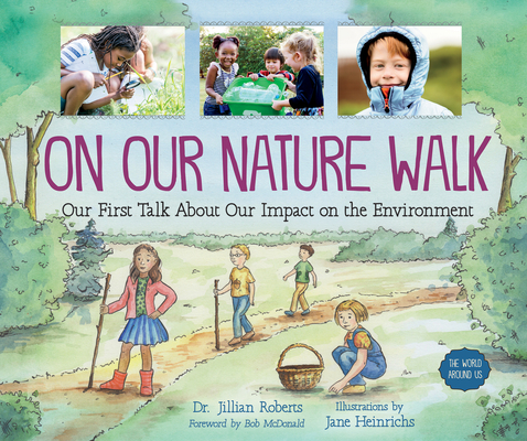 On Our Nature Walk: Our First Talk about Our Impact on the Environment (World Around Us #6) Cover Image