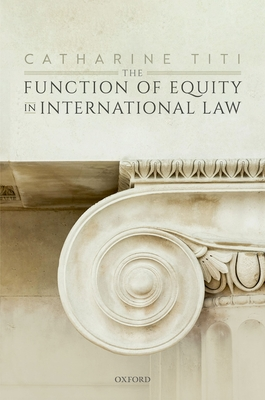 The Function of Equity in International Law Cover Image