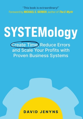 SYSTEMology: Create time, reduce errors and scale your profits with proven business systems Cover Image