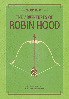 Classic Starts: The Adventures of Robin Hood (Classic Starts(r)) Cover Image
