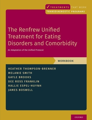 The Renfrew Unified Treatment for Eating Disorders and Comorbidity: An Adaptation of the Unified Protocol, Workbook Cover Image