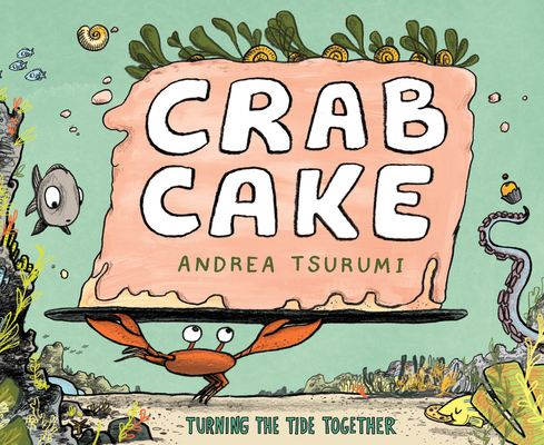 Crab Cake: Turning the Tide Together Cover Image