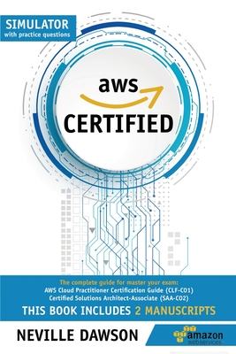 AWS Certified: The Complete Guide for Master Your Exam: AWS Cloud Practitioner Certification Guide (CLF-C01) and Certified Solutions Cover Image