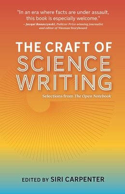 The Craft of Science Writing: Selections from The Open Notebook Cover Image