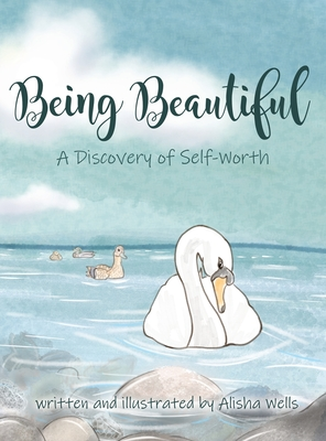 Being Beautiful: A Discovery of Self-Worth Cover Image