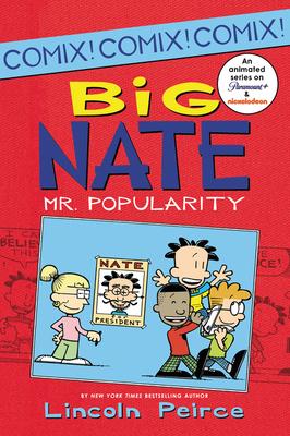 Big Nate: Mr. Popularity (Big Nate Comix #4) Cover Image