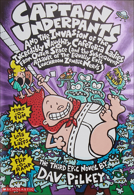 Captain Underpants and the Invasion of the Incredibly Naughty Cafeteria Ladies from Outer Space: And the Subsequent Assault of the Equally Evil Lunchr Cover Image