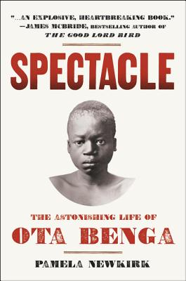 Spectacle: The Astonishing Life of Ota Benga Cover Image